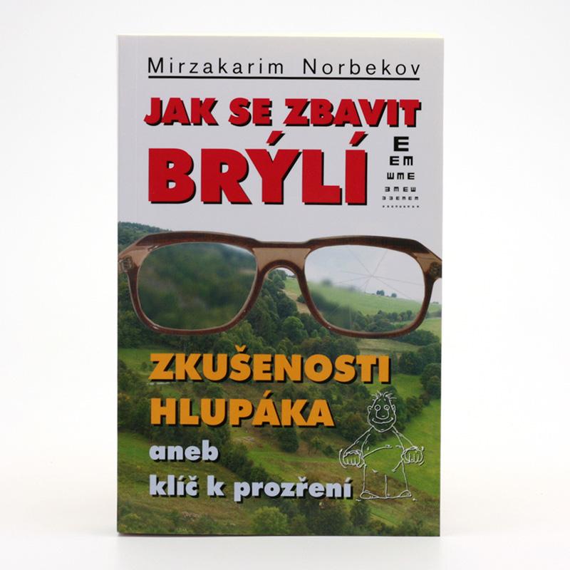 ostatní Jak se zbavit brýlí, Mirzakarim Norbekov 260 stran