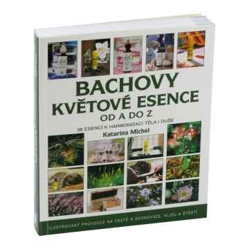 ostatní Bachovy květové esence od A do Z, Katarina Michel 319 stran