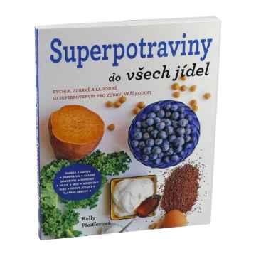 ostatní Superpotraviny do všech jídel, Kelly Pfeifferová 176 stran