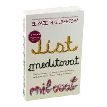 ostatní Jíst, meditovat, milovat - 10. výročí, Elizabeth Gilbertová 349 stran