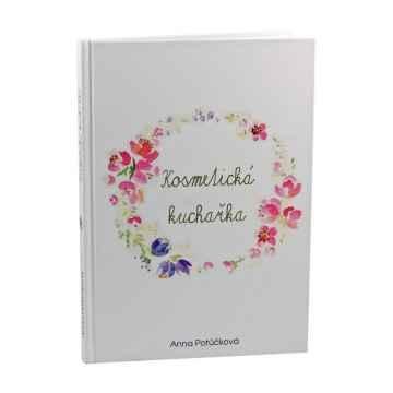Knihy Kosmetická kuchařka, Anna Potůčková 121 stran