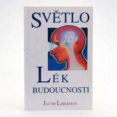 ostatní Světlo - Lék budoucnosti, Jacob Liberman 230 stran